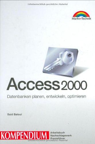 Access 2000. Kompendium Datenbanken planen, entwickeln, optimieren (Kompendium/Handbuch)