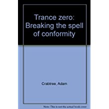 Trance zero: Breaking the spell of conformity