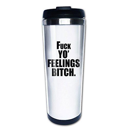 Nobee Fuck Yo' Feelings Bitch Stainless Steel Mug & Vacuum Flask & Coffee - Glasses Minimum Shot No Custom Cheap