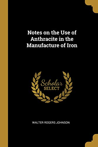 Notes on the Use of Anthracite in the Manufacture of ()