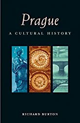Prague: A Cultural History (Interlink Cultural Histories) (Cities of the Imagination) by Richard D. E. Burton (2013-04-16)