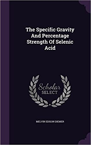 The Specific Gravity And Percentage Strength Of Selenic Acid