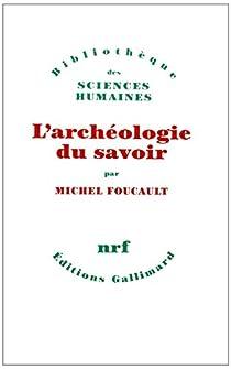 L'Archéologie du savoir par Foucault