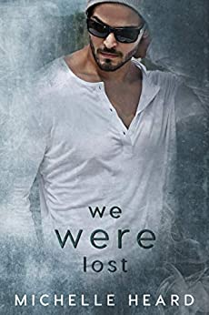 We Were Lost (A Southern Heroes Novel Book 5) by [Heard, Michelle]