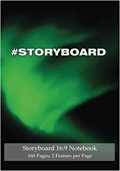 Storyboard 16:9 Notebook 160 Pages 2 Frames per Page: Ideal journal to sketch and visualize scenes, 7'x10' notebook with green aurora cover, 160 pages with 2 storyboard frames per page
