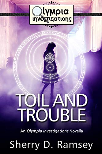 Toil and Trouble: An Olympia Investigations Novella by [Ramsey, Sherry D.]