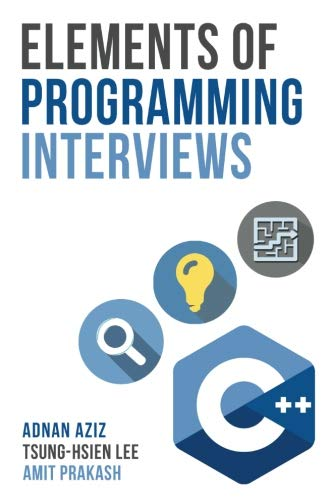 Elements of Programming Interviews: The Insiders' Guide by Adnan Aziz