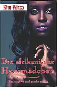 Amazon.com: Das afrikanische Hausmädchen: Entjungfert und