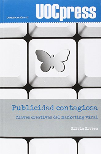 Descargar Libro Publicidad Contagiosa. Claves Creativas Del Marketing Viral Silvia  Sivera