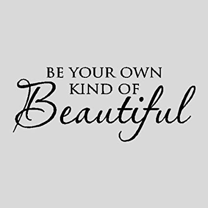 Amazoncom Be Your Own Kind Of Beautifulwall Quotes Words