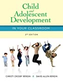 Child and Adolescent Development in Your Classroom 2nd Edition