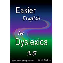 Easier English for Dyslexics 15: Short  Vowel Spelling  Patterns