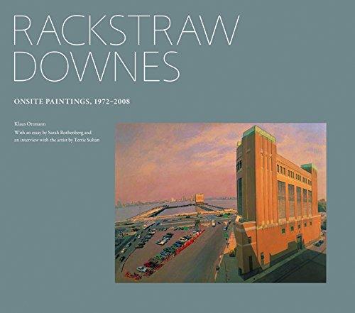 Rackstraw Downes: Onsite Painting, 1972-2008