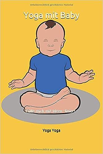 Meditation Weihnachten 2019.Yoga Mit Baby Fülle Mich Mit Ideen Liniert German Edition Yoga