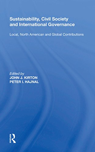 Sustainability, Civil Society and International Governance: Local, North American and Global Contributions (Debbie Bowles)