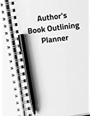 """Author's Book Outlining Planner: 7.44"""" x 9.69"""" - For Writer's - Plan Your Story - Outline Templates"""