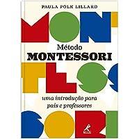 Método Montessori: Uma introdução para pais e professores