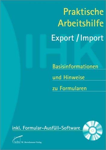 Praktische Arbeitshilfe Export/Import: Basisinformationen und Hinweise zu Formularen