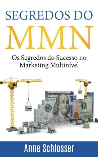 Segredos Do Mmn: OS Segredos Do Sucesso No Marketing Multinível