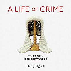 A Life of Crime: Memoirs of a High Court Judge