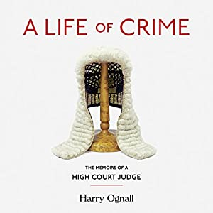 A Life of Crime: Memoirs of a High Court Judge Audiobook