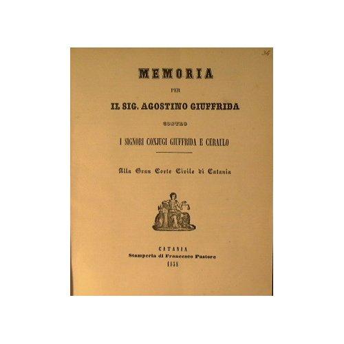 Memoria per il sig. Agostino Giuffrida contro i signori conjugi Giuffrida e Ceraulo