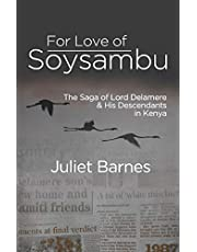For Love of Soysambu: The Saga of Lord Delamere & His Descendants in Kenya