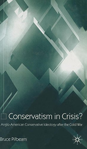 Conservatism in Crisis?: Anglo-American Conservative Ideology After the Cold War
