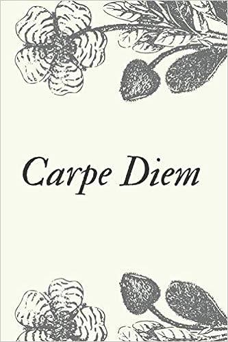 Livre pdf gratuit a telecharger en francais Carpe Diem: Motivational Notebook, Journal, Diary (110 Pages, Blank, 6 x 9)