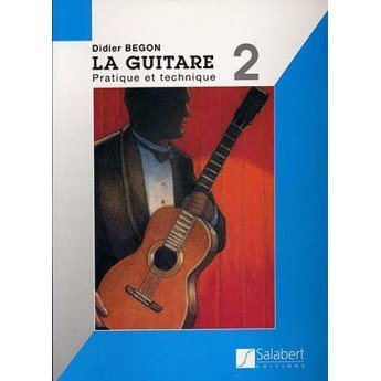 Méthode de guitare - Begon - La guitare Vol2 - Pratique et tehnique (+CD)