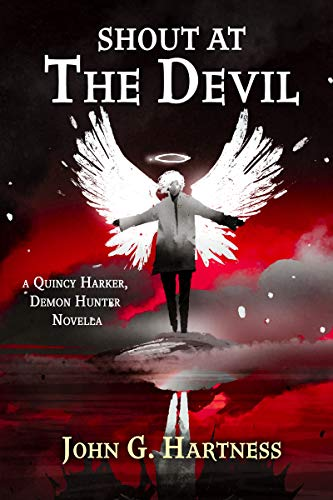 Shout at the Devil: A Quincy Harker, Demon Hunter Novella
