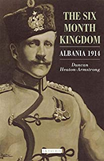 The Six Month Kingdom: Albania 1914