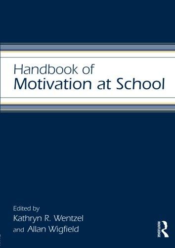 Handbook of Motivation at School (Educational Psychology Handbook)