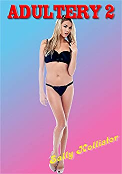 Adultery 2 - Kindle edition by Sally Hollister. Literature