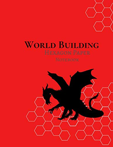 World Building Hexagon Notepaper: Red with Black Dragon Create Maps, Adventures, Characters and Spells Role Playing Game RPG; DnD 8.5 x 11 inch Hex Graph Paper Notebook - A must for Game Masters!