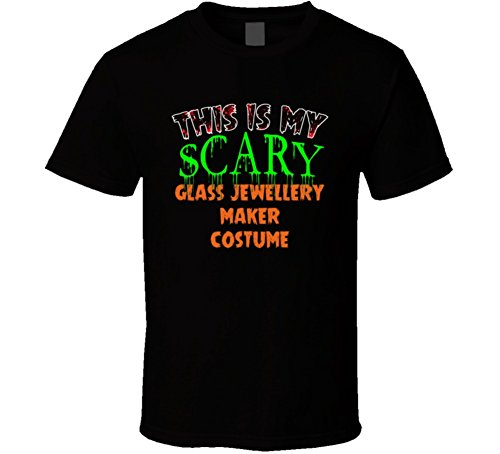 This is My Scary Glass Jewellery Maker Halloween Costume Custom Job T Shirt XL Black