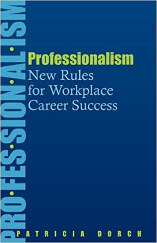 Business Professionalism: A blueprint to help you analyze, equip, plan, and succeed in the workplace