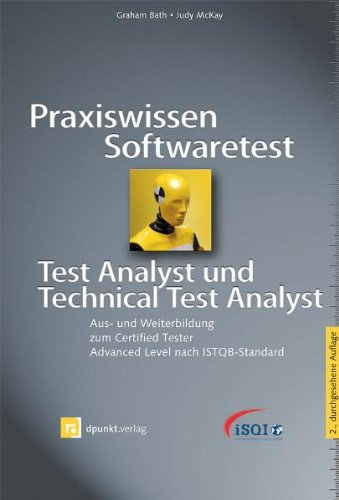 Praxiswissen Softwaretest - Test Analyst und Technical Test Analyst: Aus- und Weiterbildung zum Certified Tester - Advanced Level nach ISTQB-Standard