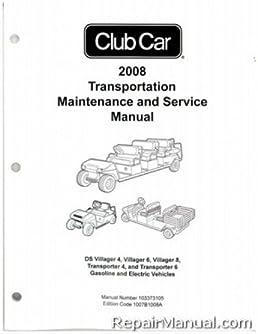 103373105 2008 2011 club car transportation ds villager 4 6 8 rh amazon com club car maintenance manual club car service and repair manual