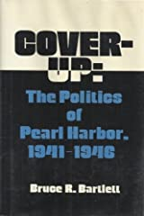Cover-Up: The Politics of Pearl Harbor, 1941-1946 Hardcover