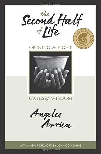 (The Second Half of Life: Opening the Eight Gates of Wisdom)