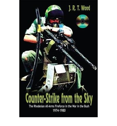 Read Online Counter-Strike from the Sky: The Rhodesian All-Arms Fireforce in the War in the Bush 1974-1980 (Hardback) - Common PDF