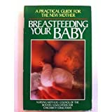 Breastfeeding Your Baby, National Council of the Boston Association for Children Staff, 0895293870