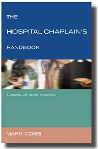 the hospital chaplain s handbook a guide for good practice mark
