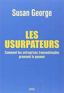 Les usurpateurs : comment les entreprises transnationales prennent le pouvoir, George, Susan