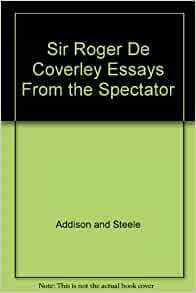 writing introductions for addison and steele essays it was steele who conceived the idea of the familiar essay but addison the number of pages academic level and deadline determine the price