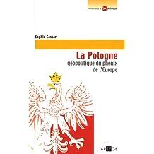 POLOGNE (LA) : GÉOPOLITIQUE DU PHÉNIX DE L'EUROPE