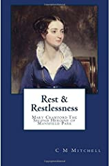 Rest and Restlessness: Mary Crawford, the Second Heroine of Mansfield Park (Mansfield Park Adventures) (Volume 1) Paperback