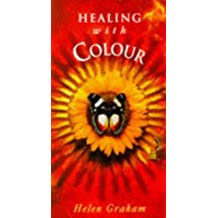 Healing with Colour by Helen Graham (1996-10-06)