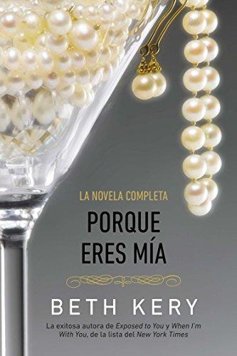 Porque eres mia (Porque eres mía) (Spanish Edition) by Brand: Berkley Trade